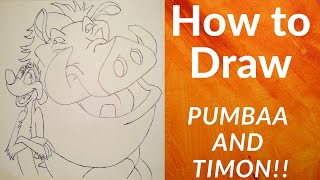 HOW TO DRAW PUMBAA AND TIMON from The Lion King