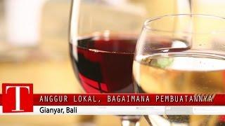 Anggur Lokal, Begini Cara Bikinnya