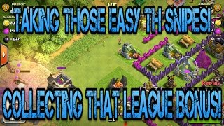 Clash of clans: TAKING THOSE TH SNIPES AND COLLECT THAT LEAGUE BONUS!