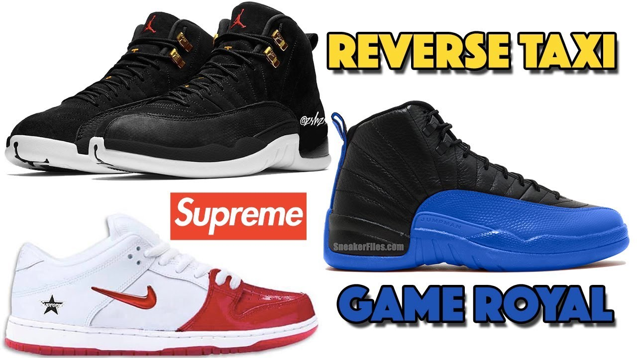 finest selection f5907 ed295 AIR JORDAN 12 REVERSE TAXI FIRST LOOK, JORDAN 13 CNY, SUPREME NIKE SB DUNK  LOW AND MORE