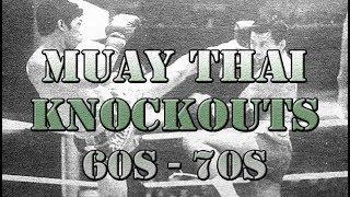 Best Muay Thai Knockout '60s - '70s