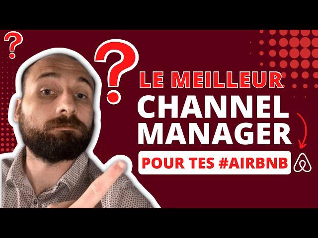 Quel est le meilleur Channel manager pour sa location courte durée ?