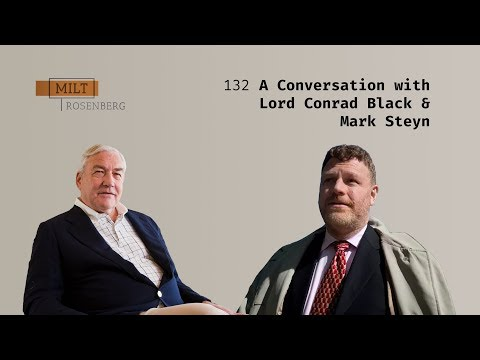 The Milt Rosenberg Show with Lord Conrad Black and Mark Steyn
