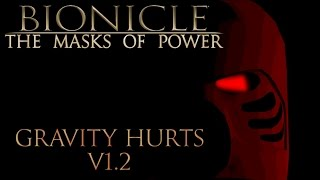 Bionicle: The Masks of Power =Gravity Hurts Update=