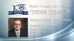 Harris County Law Library Centennial Celebration - History of the Law Library - Joe Lawson