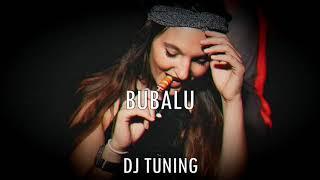 Bubalu REMIX - DJ TUNING.mp3