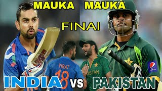 MAUKA MAUKA India vs pakistan final ct 2017