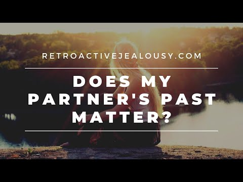"""Does My Partner's Past Matter?"" 4 Questions to Ask Yourself"