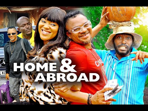 Download HOME AND ABROAD SEASON 5 - (New Movie )  2020 Latest Nigerian Nollywood Movie