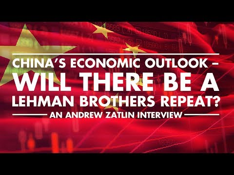 China's Economic Outlook – Will There Be A Lehman Brothers Repeat? - Andrew Zatlin Interview