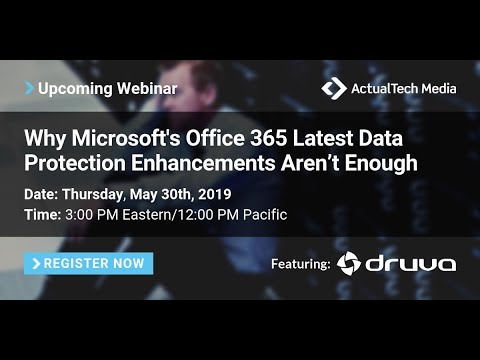 Why Microsoft's Office 365 Latest Data Protection Enhancements Aren't Enough