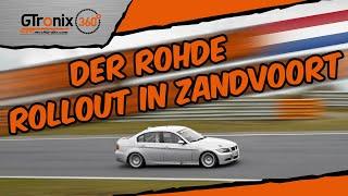 Der Rohde | Rollout Zandvoort BMW 325i E90 | GTronix360° Team mcchip-dkr