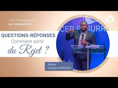 QUESTIONS-RÉPONSES : COMMENT SORTIR DU REJET ? -Pasteur Douglas Kiongeka