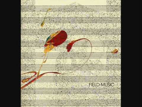 Field Music  - All You'd Ever Need to Say