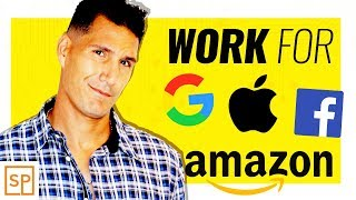 How To WORK For GOOGLE, AMAZON, FACEBOOK & More!