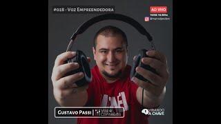 #028 Podcast Virando a Chave - Gustavo Passi   Voz Empreendedora