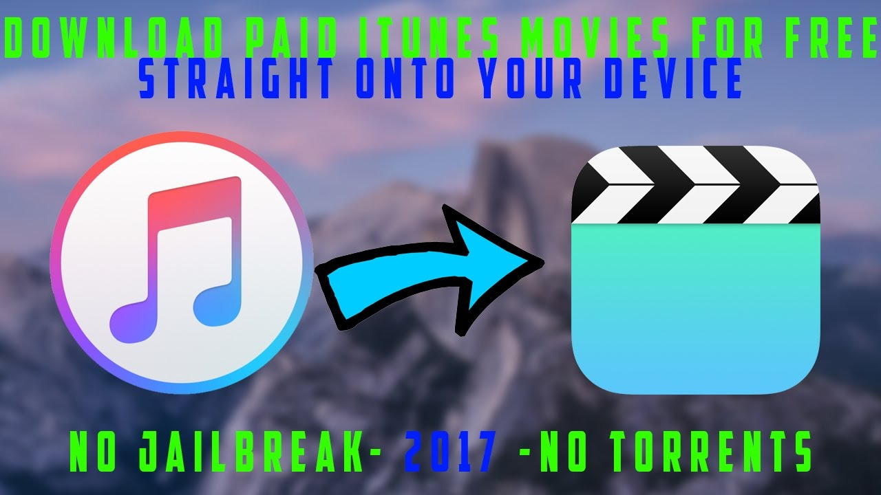 GET PAID ITUNES STORE MOVIES FOR FREE IOS | UPDATED LATEST WAY 2017 |