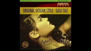Original Sicilian Style - Sulu Suli / Sweety Riddim [Adriatic Sound Production] july 2015