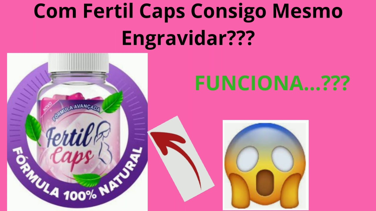 para que serve o fertil caps