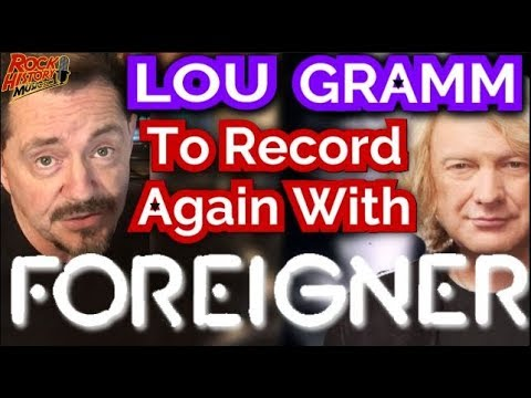 Foreigner Getting Ready To Record with Lou Gramm Again