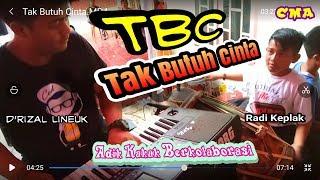 """Tak Butuh Cinta """"TBC"""" Kolaborasi Ade Kakak (Rizal& Radi)"""