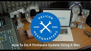 Helicon Headquarters || How To Do a Firmware Update Using a Mac