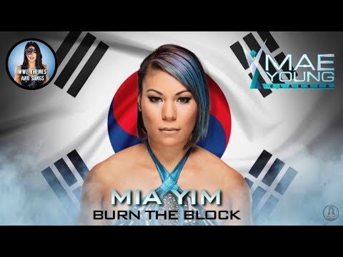 Mia Yim - Burn The Block (Official WWE MYC Theme) [FIRST ON YOUTUBE]
