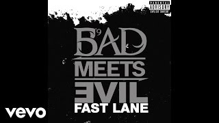 Bad Meets Evil - Fast Lane (Audio)