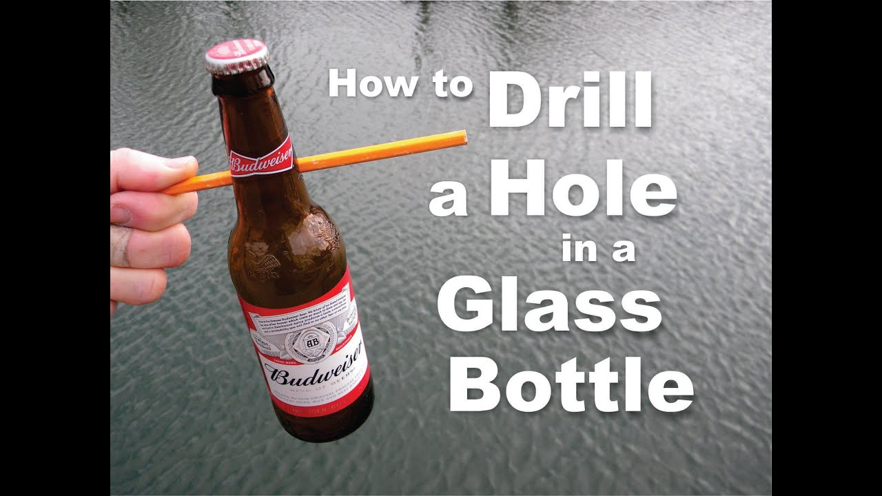 diy how to easily drill a hole in a glass bottle youtube