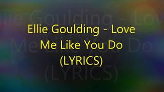 Ellie Goulding~Love Me Like You Do