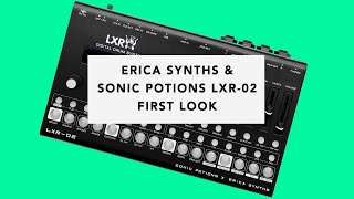 Erica Synths & Sonic Potions LXR-02 - First Look (Tutorial, Demo & Jam)