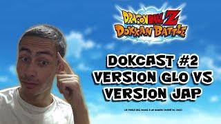 DOKKAN BATTLE - Dokcast #2 : débat GLB vs JAP