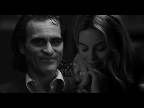 Arthur Fleck & Harleen Quinzel | What You Need | ( Joker & Harley Quinn )
