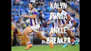Kalyn Ponga - Ankle breaker