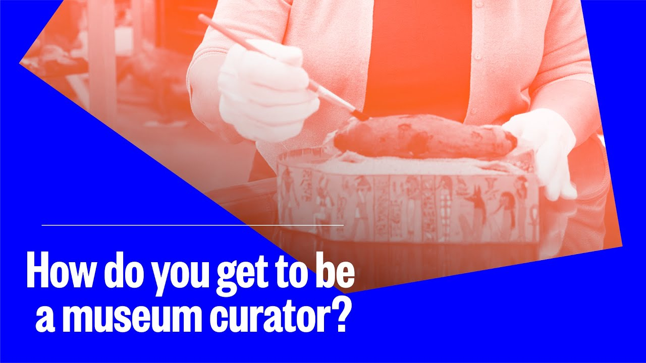 Download How do you get to be a museum curator?