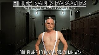 Jodl Plans To Have A Brazilian Wax