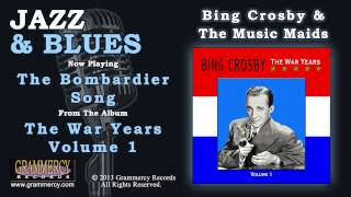 Bing Crosby & The Music Maids - The Bombardier Song