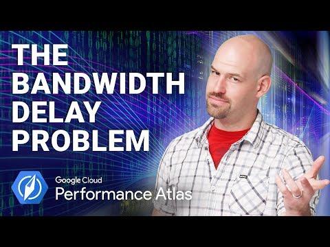 The Bandwidth Delay Problem