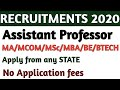 Assistant Professor Vacancy 2020| MA/Msc/Mcom/BE/Btech| No Application Fees| Apply From Any State