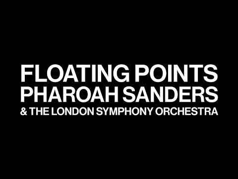 Floating Points, Pharoah Sanders & The London Symphony Orchestra – Promises: Preface