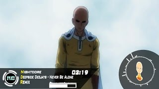 Nightcore TM Never Be Alone Deepside Deejays Remix One Punch Man AMV