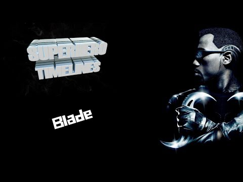 Superhero Timelines Episode 4 : Blade