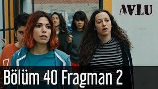 Avlu 40 Bölüm 2 Fragman