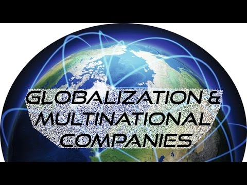Globalization & Multinational Companies GCE AS/As Business studies