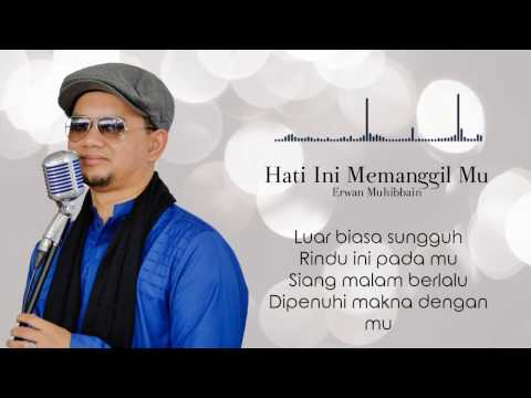 Hati Ini Memanggil Mu - Erwan Muhibbain (Official Lyric Video)