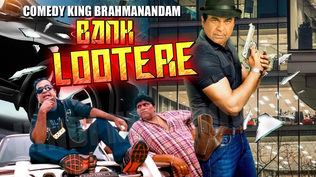 BANK LOOTERE | Comedy King Brahmanandam Superhit Thriller Movie | Hindi New Movies