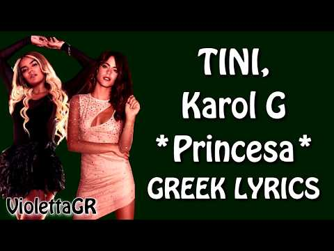TINI, Karol G - Princesa (Greek Lyrics)