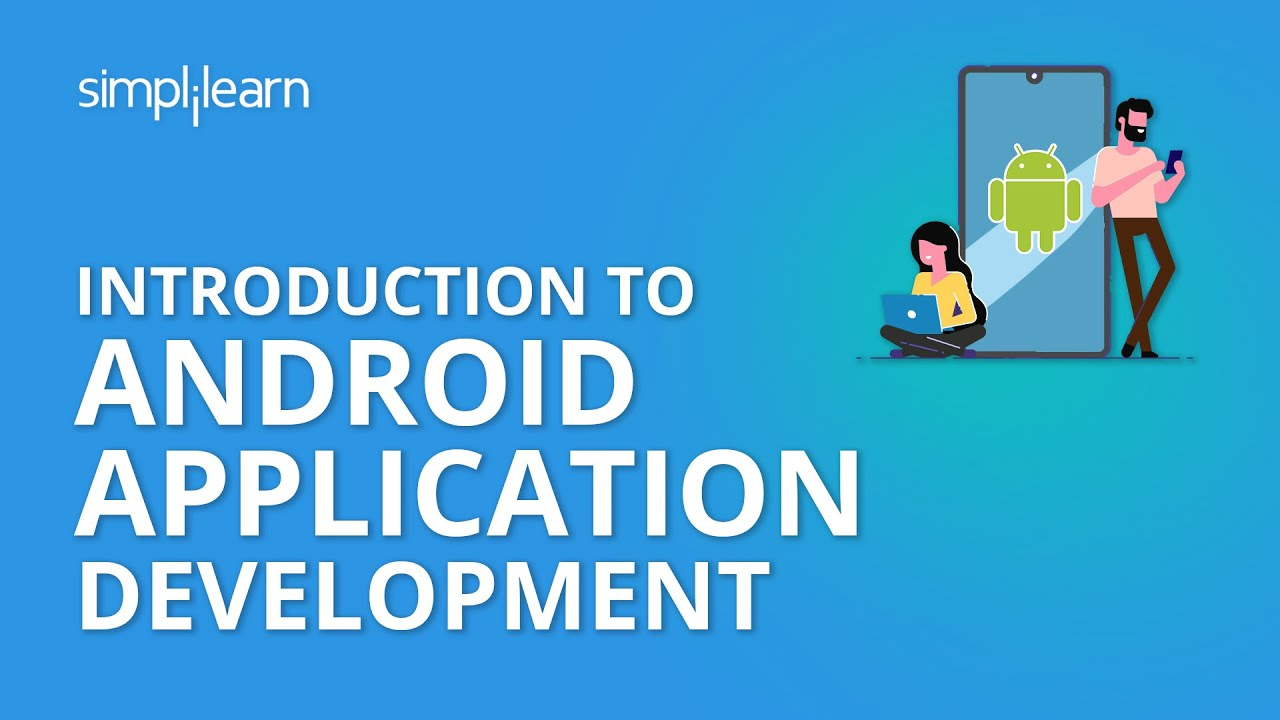 Introduction To Android Application Development | Simplilearn