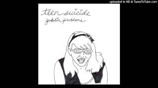 Teen Suicide - I wanna be a witch
