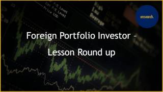 Foreign Portfolio Investor - Lesson Round Up
